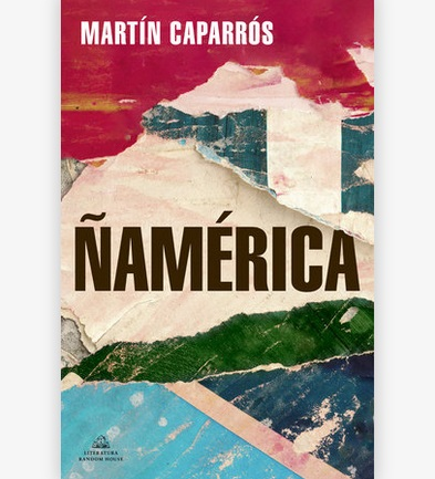 Ñamérica libro de Martín Caparrós